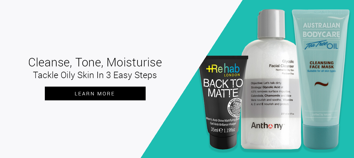 Cleanse, Tone, Moisturise - Tackle Oily Skin In 3 Easy Steps